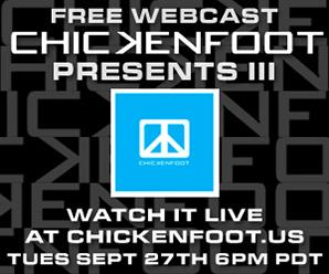 Live Webcast September 27 - visit www.chickenfoot.us for details!