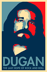 Dugan - The Last Hope for Rock and Roll